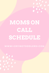 Moms On Call Schedule